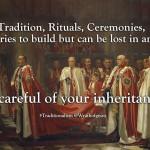 Ces traditions n'ont-elles pas été construites très récemment ?
